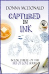 Captured In Ink (Art of Love, #3)