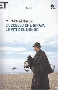 L'uccello che girava le viti del mondo, di Haruki Murakami