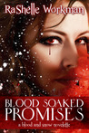 Blood Soaked Promises by RaShelle Workman