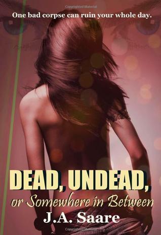 Dead, Undead, or Somewhere in Between (Rhiannon's Law #1)
