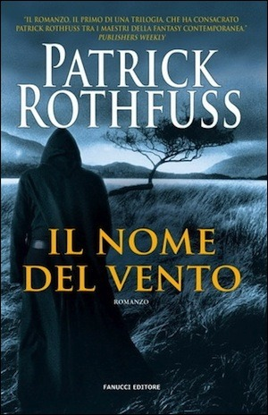 Il nome del vento (Le Cronache dell'assassino del Re, #1)
