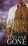 Too Far Gone by Marliss Melton