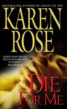 Die For Me (Romantic Suspense, #7) by Karen Rose