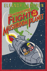 The Wonderful Flight to the Mushroom Planet by Eleanor Cameron
