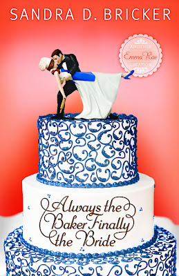 Always the Baker, Finally the Bride (Emma Rae Creations, #4)