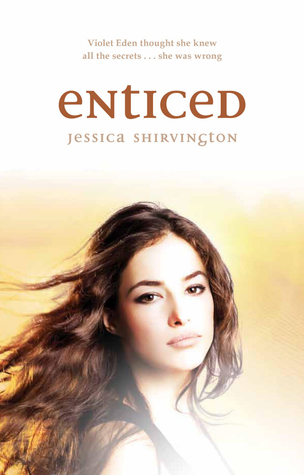 Entice (The Violet Eden Chapters, #2)  - Jessica Shirvington