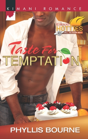 A black man wearing an unbuttoned whiteshirt and jeans leans over the counter. His well defined abs are showing. There's a cherry, chocolate, and cream cake in front of him and a kitchen stove behind him. The cover reads: Kimani Romance. Kimani Hotness. Will You Marry Me? Title: Taste for Temptation. Author: Phyllis Bourne.