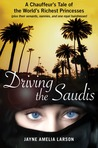 Driving the Saudis by Jayne Amelia Larson