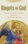 Angels of God: The Bible, the Church and the Heavenly Hosts