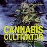 Cannabis Cultivator: A Step-By-Step Guide to Growing Marijuana price comparison at Flipkart, Amazon, Crossword, Uread, Bookadda, Landmark, Homeshop18