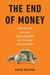 The End of Money: Counterfe...