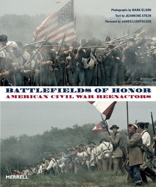 Battlefields of Honor: American Civil War Reenactors