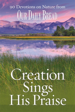 Creation Sings His Praise by Dave Branon