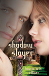 Shadow Slayer (Shadow Series, #2)