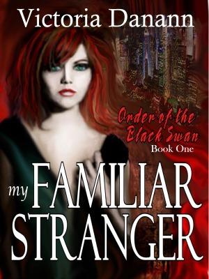My Familiar Stranger (Order of the Black Swan, #1)