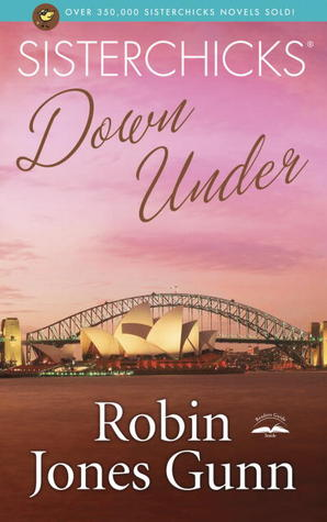 Sisterchicks Down Under (Sisterchicks, #4)