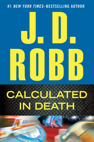 Calculated in Death by J.D. Robb
