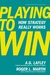 Playing to Win: How Strateg...