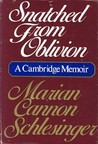 Snatched from Oblivion: A Cambridge memoir