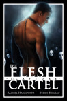 The Flesh Cartel #1 by Rachel Haimowitz