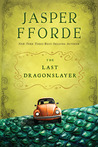 The Last Dragonslayer (The Chronicles of Kazam, #1)