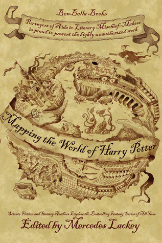 Mapping the World of Harry Potter : Science Fiction and Fantasy Writers Explore the Bestselling Series of All Time