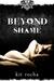 Beyond Shame (Beyond, #1)