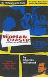 The Woman Chaser by Charles Willeford