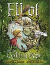 Elliot and the Goblin War by Jennifer A. Nielsen