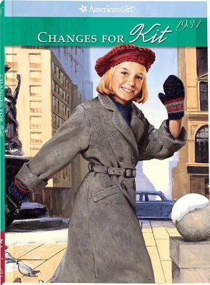 Changes for Kit: A Winter Story (American Girls: Kit, #6)