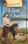 Love Finds You in Last Chance, California by Miralee Ferrell