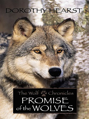 Promise of the Wolves: The Wolf Chronicles (Historical Fiction)