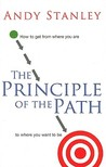 The Principle of the Path: How to Get from Where You Are to Where You Want to Be