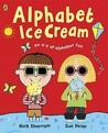 Alphabet Ice Cream: A Fantastic Fun Filled Abc