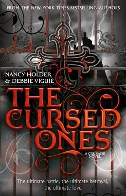 5 stars to The Cursed Ones (A Crusade Novel) by Nancy Holder & Debbie Viguié