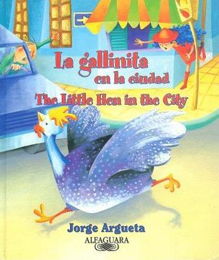 La Gallinita En La Ciudad/The Little Hen in the City