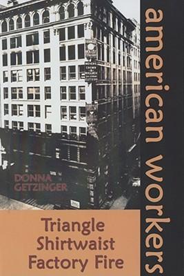 Triangle Shirtwaist Factory Fire by Donna Getzinger ... Triangle Shirtwaist Fire Book