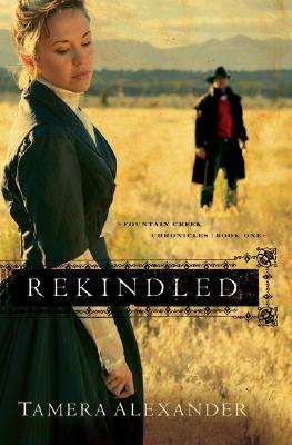 Rekindled (Fountain Creek Chronicles, #1)