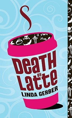 Death by Latte (Death By Mysteries, #2)