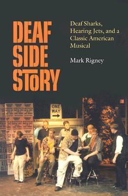 Deaf Side Story by Mark Rigney