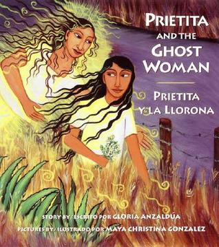 Prietita and the Ghost Woman/Prietita y la llorona