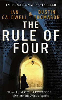 The Rule of Four - Ian Caldwell & Dustin Thomason