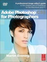 Adobe Photoshop Cs5 for Photographers: A Professional Image Editor's Guide to the Creative Use of Photoshop for the Macintosh and PC