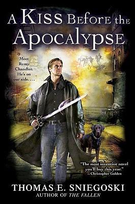 A Kiss Before the Apocalypse (Remy Chandler, #1)  -  Thomas E. Sniegoski