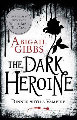 The Dark Heroine: Dinner With a Vampire (The Dark Heroine, #1)