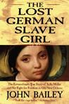 The Lost German Slave Girl by John Bailey
