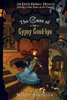 The Case of the Gypsy Goodbye by Nancy Springer
