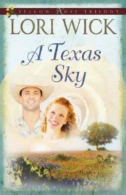 A Texas Sky (Yellow Rose Trilogy)