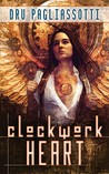 Clockwork Heart by Dru Pagliassotti