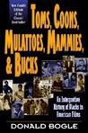 Toms, Coons, Mulattoes, Mammies, and Bucks: An Interpretive History of Blacks in American Films